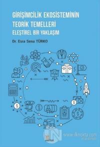 Girişimcilik Ekosisteminin Teorik Temelleri