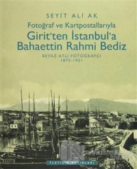 Girit'ten İstanbul'a Bahaettin Rahmi Bediz (Ciltli)