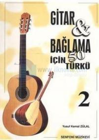Gitar ve Bağlama İçin 50 Türkü - 2 Yusuf Kemal Zulal