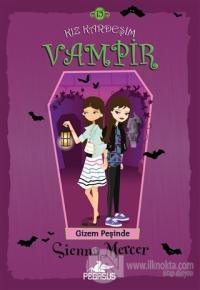 Gizem Peşinde - Kız Kardeşim Vampir 15