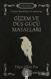 Gizem ve Düş Gücü Masalları (Ciltli) Edgar Allen Poe