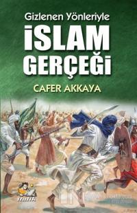 Gizlenen Yönleriyle İslam Gerçeği