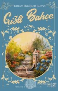 Gizli Bahçe (Tam Metin) Frances Hodgson Burnett