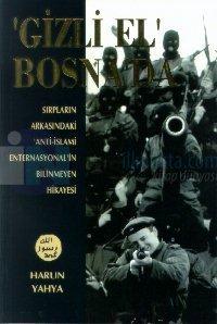 """Gizli El Bosna'daSırpların Arkasındaki """"Anti-İslami Enternasyonal""""in Bilinmeyen Hikayesi"""