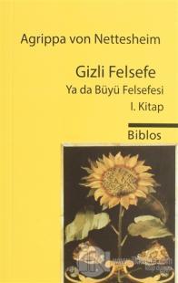 Gizli Felsefe Ya da Büyü Felsefesi 1. Kitap