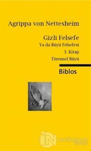 Gizli Felsefe Ya da Büyü Felsefesi / 3. Kitap Törensel Büyü %15 indiri