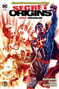 Gizli Kökenler (Superman - Robin -Supergirl) Kolektif
