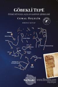 Göbekli Tepe - Öteki Dünyaya Açılan Kapının Şifreleri
