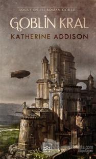 Goblin Kral %40 indirimli Katherine Addison