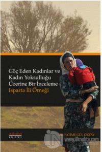 Göç Eden Kadınlar ve Kadın Yoksulluğu Üzerine Bir İnceleme: Isparta İl