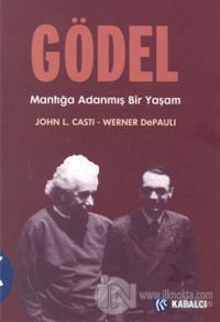 Gödel: Mantığa Adanmış Bir Yaşam