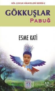 Gökkuşlar - Pabuğ Esme Kati