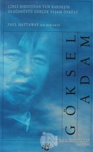 Göksel Adam Çinli Hıristiyan Yun Kardeşin Olağanüstü Gerçek Yaşam Öykü