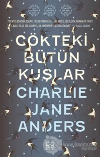 Gökteki Bütün Kuşlar Charlie Jane Anders