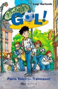 Gol! 6 - Paris Yolcusu Kalmasın (Ciltli)