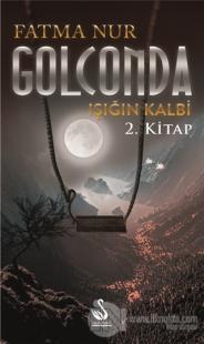 Golconda: Işığın Kalbi 2. Kitap