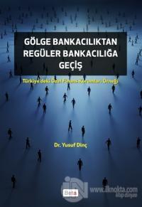 Gölge Bankacılıktan Regüler Bankacılığa Giriş %7 indirimli Yusuf Dinç