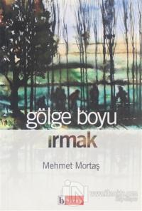 Gölge Boyu Irmak Mehmet Mortaş