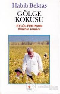 Gölge Kokusu Eylül Fırtınası Filminin Romanı