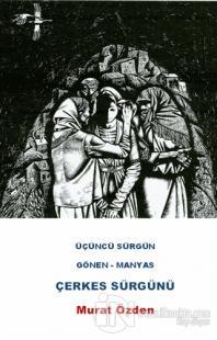Üçüncü Sürgün Gönen - Manyas Çerkes Sürgünü