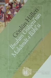 Gönlün Halleri - İbrahim Gülşeni'nin Makamat-ı İlahisi'si