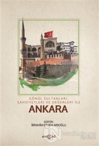 Gönül Sultanları Şahsiyetleri ve Değerleri ile Ankara