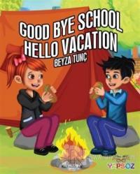 Good Bye School Hello Vacation