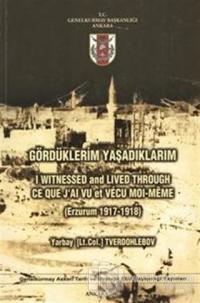 Gördüklerim Yaşadıklarım ( Erzurum 1917-1918 )