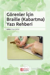 Görenler İçin Braille (Kabartma) Yazı Rehberi