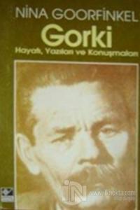 Gorki Hayatı, Yazıları ve Konuşmaları