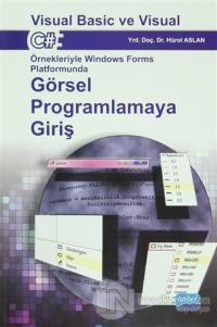 Görsel Programlamaya Giriş : Visual Basic ve Visual C#