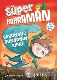 Görünmez Dünyanın Sırrı - Süper Kahraman