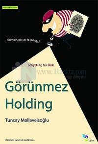 Görünmez Holding %10 indirimli Tuncay Mollaveisoğlu