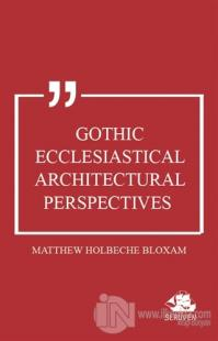 Gothic Ecclesiastical Architectural Perspectives