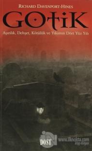 Gotik Aşırılık, Dehşet, Kötülük ve Yıkım Dört Yüzyılı