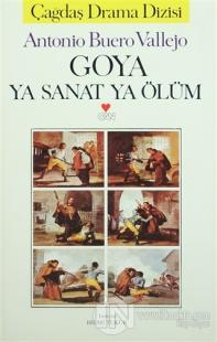 Goya Ya Sanat Ya Ölüm