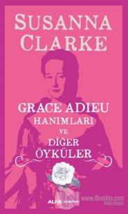 Grace Adieu Hanımları Ve Diğer Öyküler