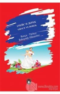Grace ve Derek - Rusça Türkçe Bakışımlı Hikayeler