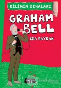 Graham Bell - Bilimin Dehaları