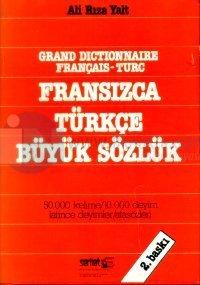 Grand Dictionnaire Français-Turc Fransızca Türkçe Büyük Sözlük 50.000 Kelime / 10.000 Deyim / Latince Deyimler / Atasözleri