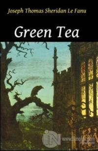 Green Tea Joseph Sheridan Le Fanu