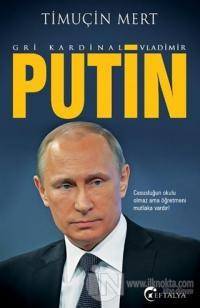 Gri Kardinal Vladimir Putin %20 indirimli Timuçin Mert