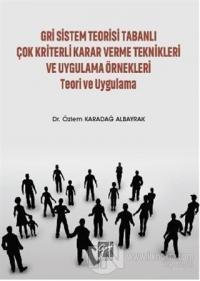 Gri Sistem Teorisi Tabanlı Çok Kriterli Karar Verme Teknikleri ve Uygu