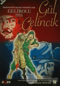 Gül Gelincik - İnsanlığın Savaşı Yendiği Yer Gelibolu 1915