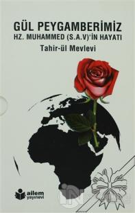 Gül Peygamberimiz Hz. Muhammed (S.A.V)'in Hayatı