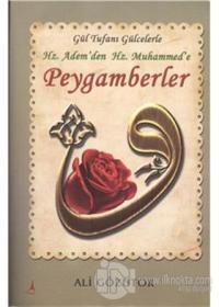 Gül Tufanı Gülcelerle Hz. Adem'den Hz. Muhammed'e Peygamberler