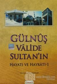Gülnuş Valide Sultan'ın Hayatı ve Hayratı - 1
