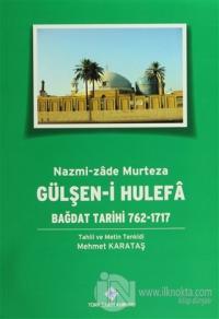 Gülşen-i Hulefa - Bağdat Tarihi (762-1717)