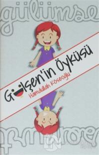 Gülşen'in Öyküsü %15 indirimli Hamdullah Köseoğlu