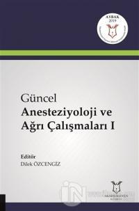 Güncel Anesteziyoloji ve Ağrı Çalışmaları 1